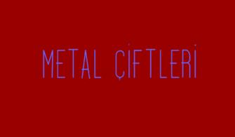 Metal Çifti Nedir, Nerelerde Kullanılır ?
