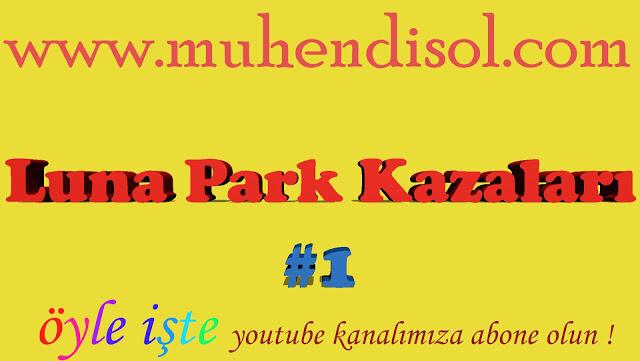 Luna Park Kazaları #1